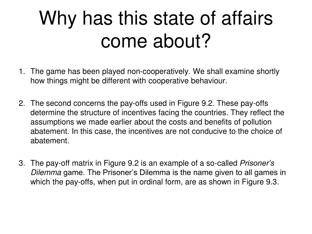 Why has this state of affairs come about?