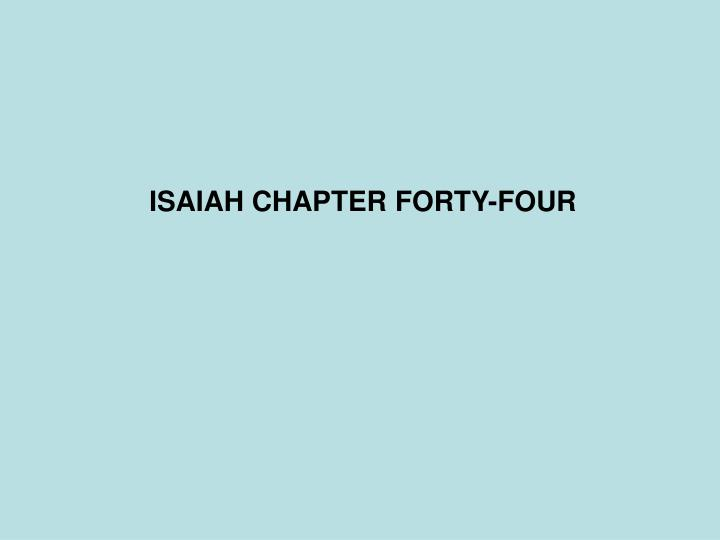 ISAIAH CHAPTER FORTY-FOUR