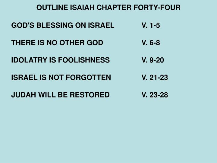 OUTLINE ISAIAH CHAPTER FORTY-FOUR