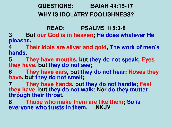 QUESTIONS:ISAIAH 44:15-17