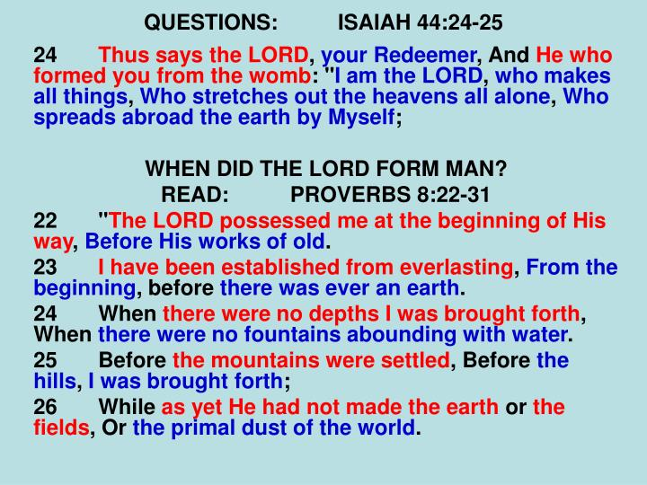 QUESTIONS:ISAIAH 44:24-25