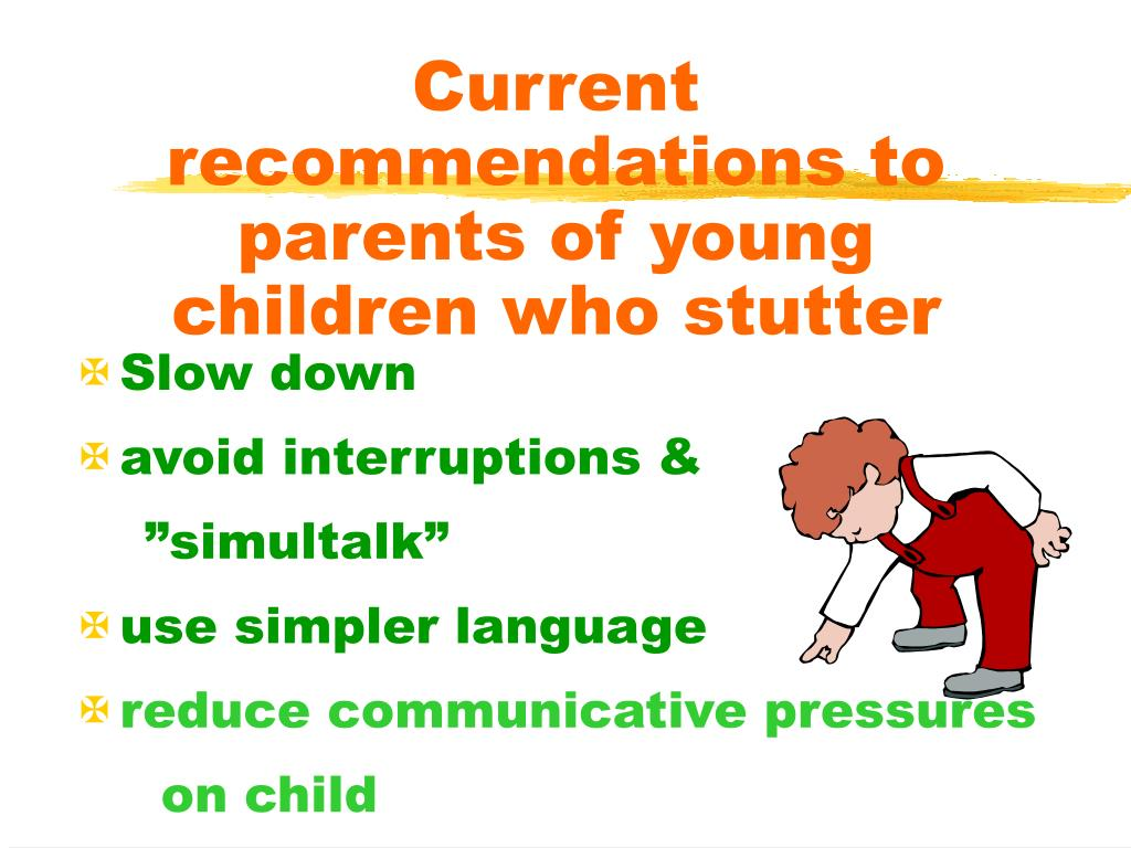 Current recommendations to parents of young children who stutter