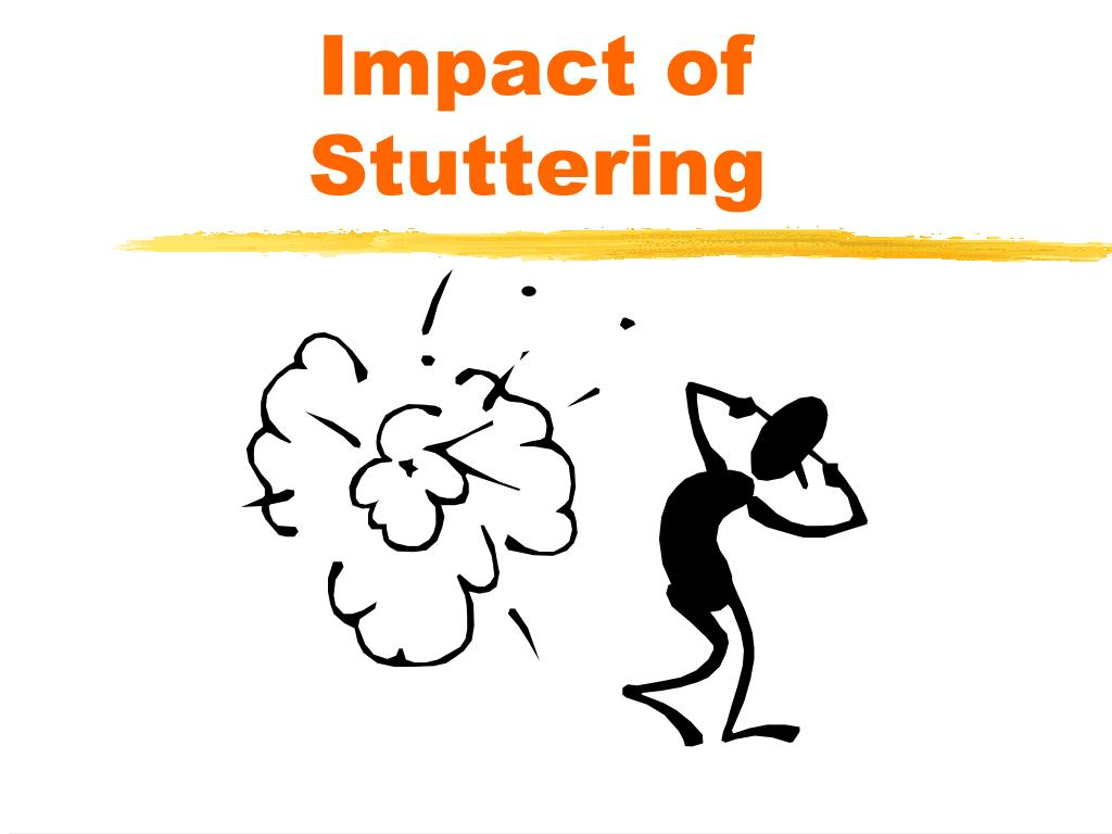 Impact of Stuttering