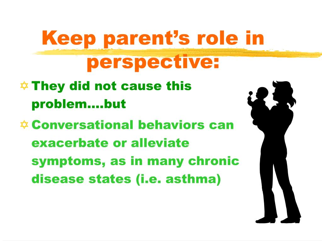 Keep parent's role in perspective: