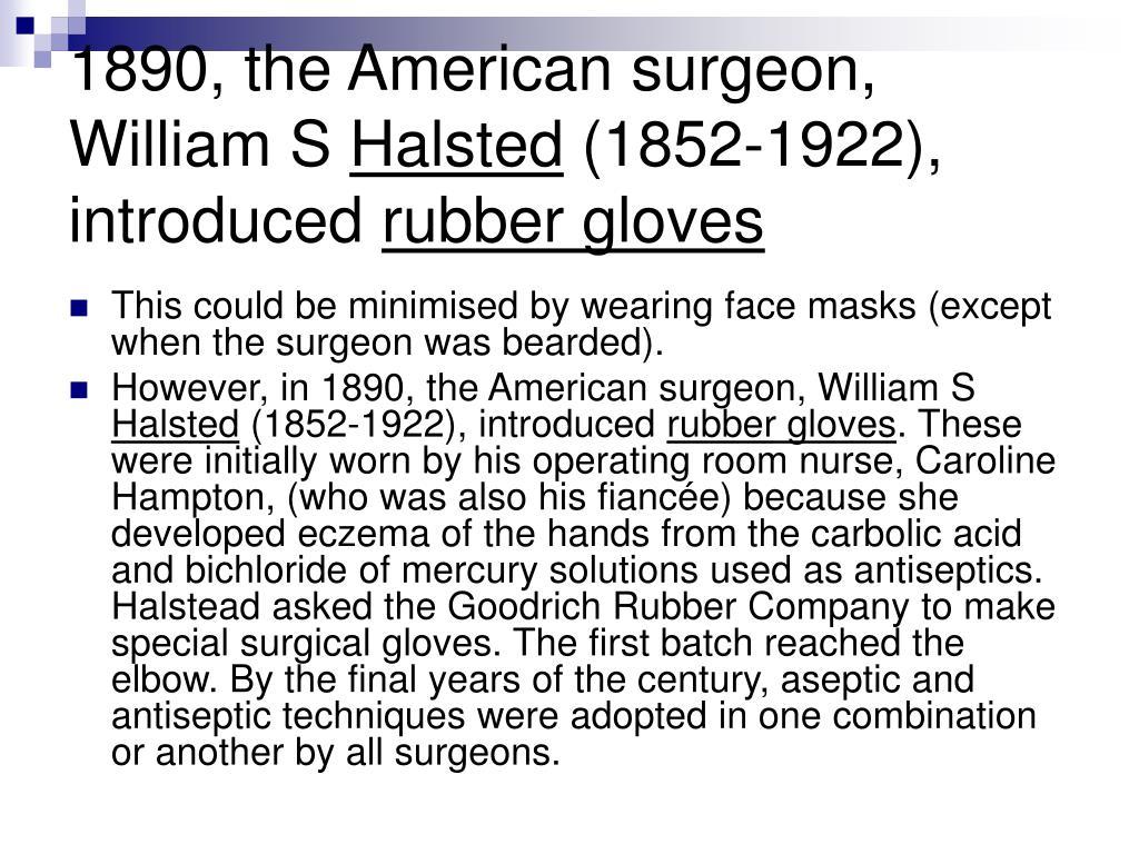 1890, the American surgeon, William S