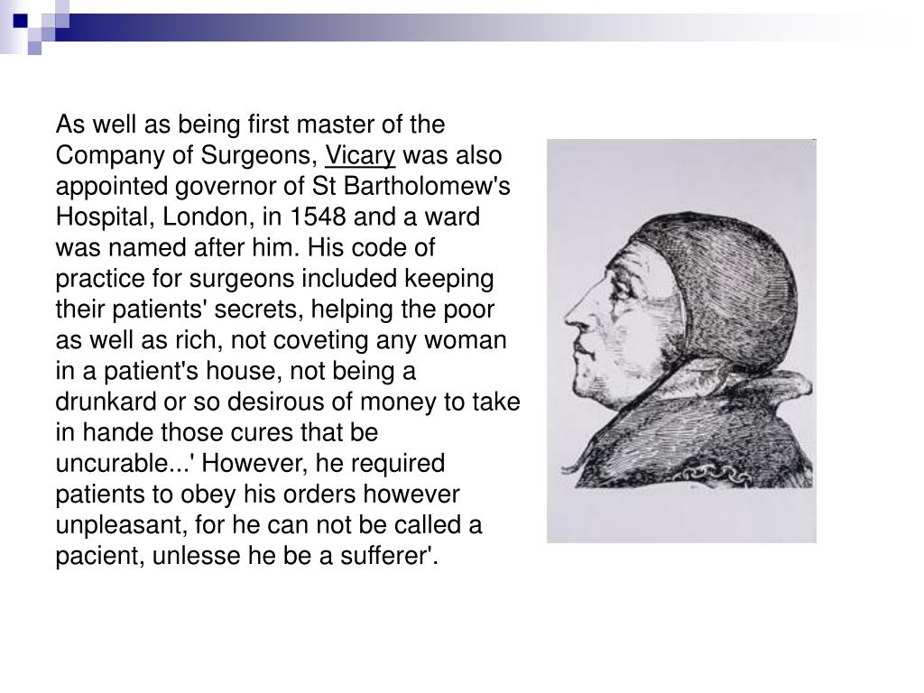 As well as being first master of the Company of Surgeons,