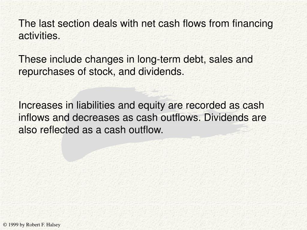 The last section deals with net cash flows from financing activities.