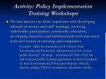 activity policy implementation training workshops