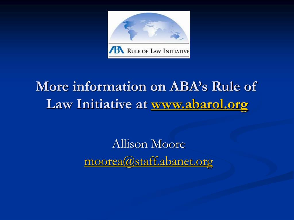 More information on ABA's Rule of Law Initiative at
