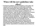 when will the new guidelines take effect