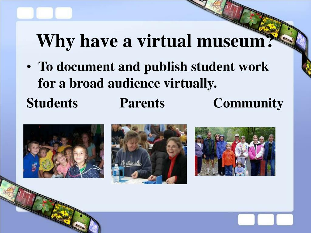 Why have a virtual museum?