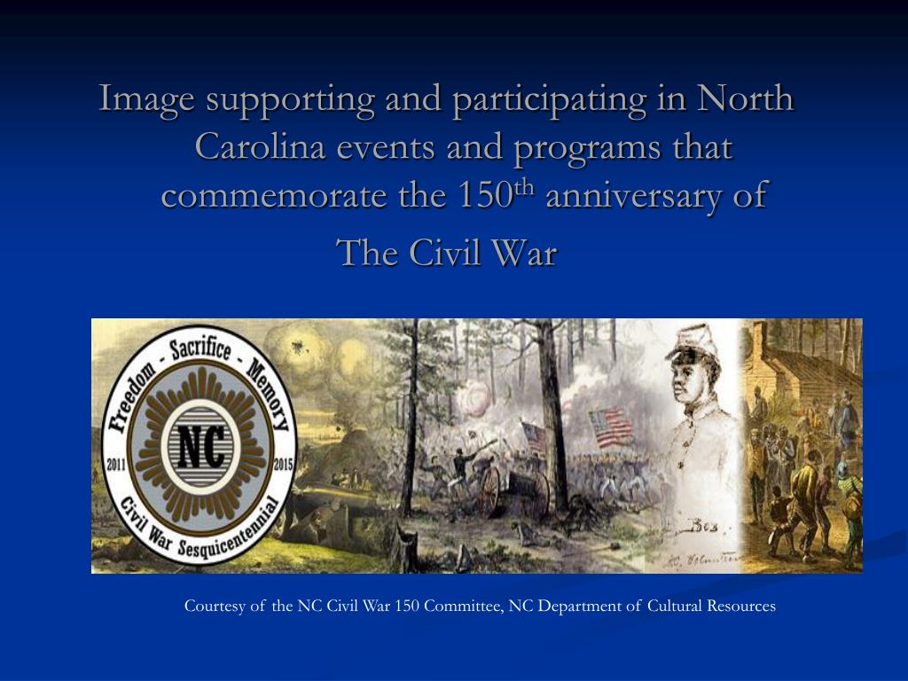 Courtesy of the NC Civil War 150 Committee, NC Department of Cultural Resources
