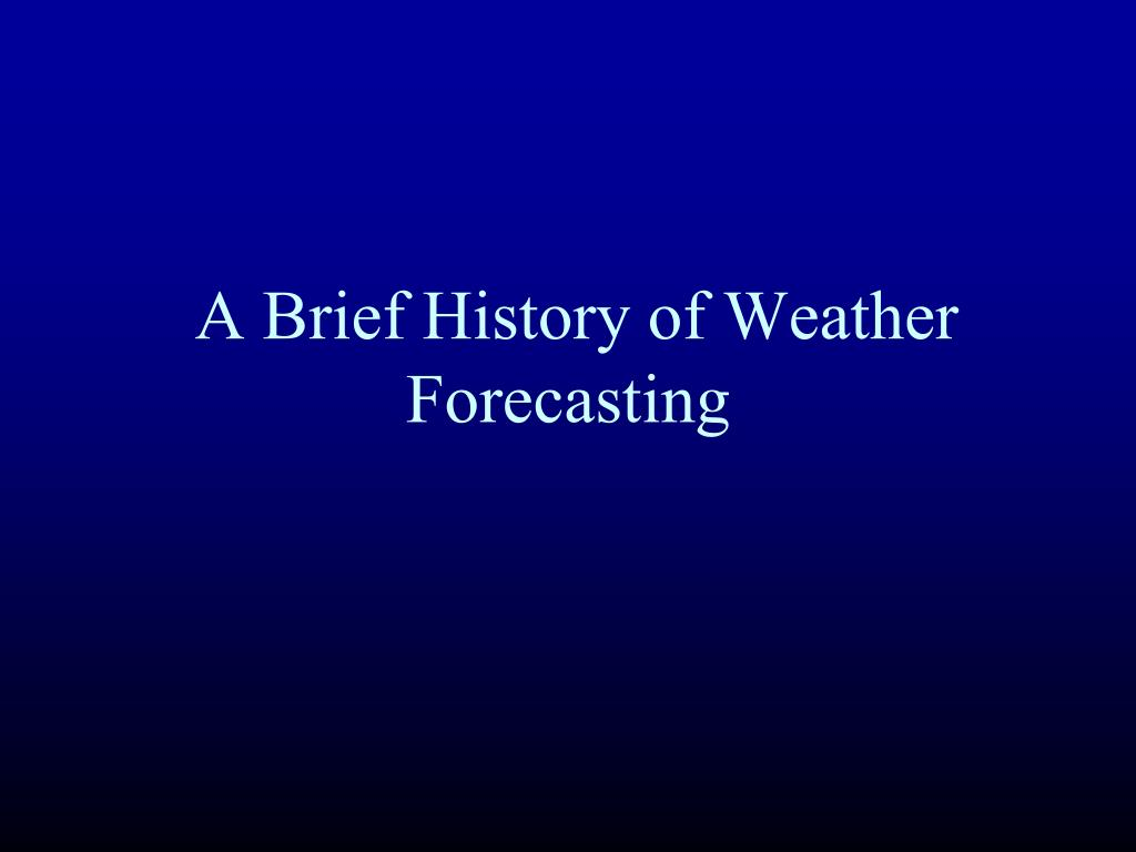 A Brief History of Weather Forecasting