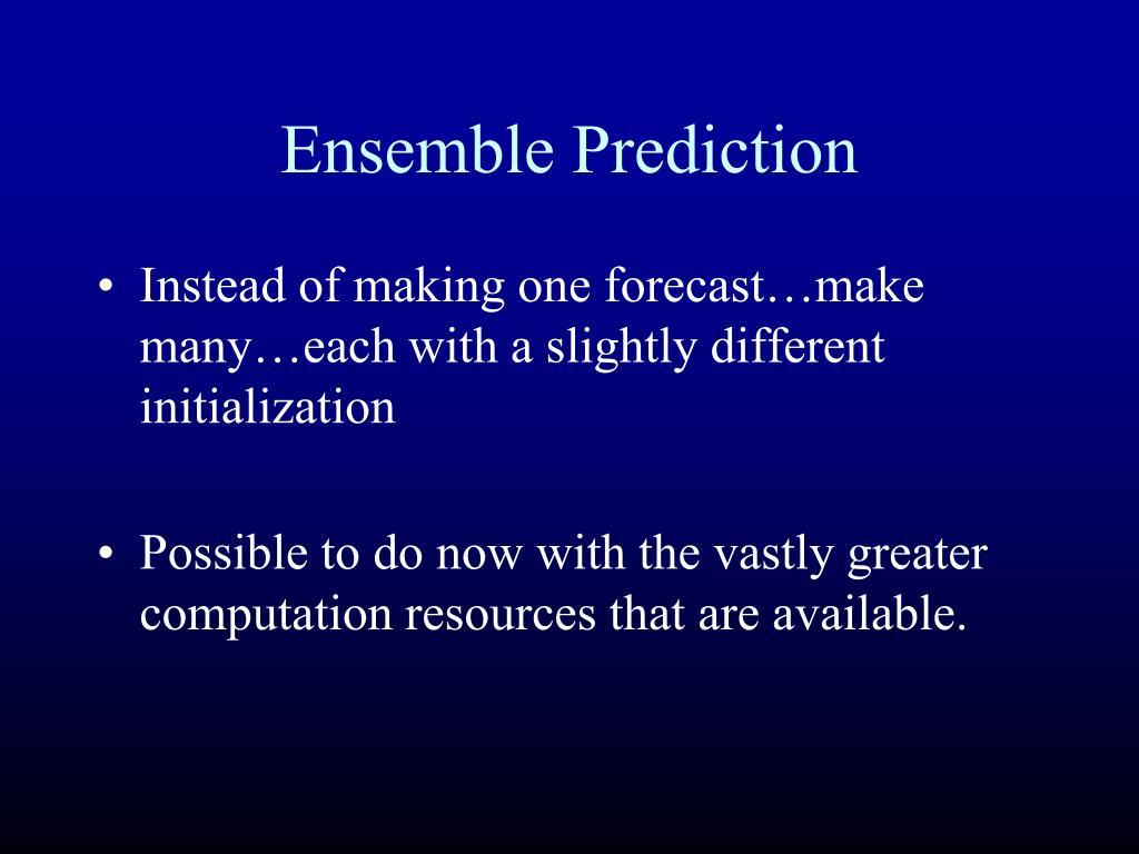 Ensemble Prediction