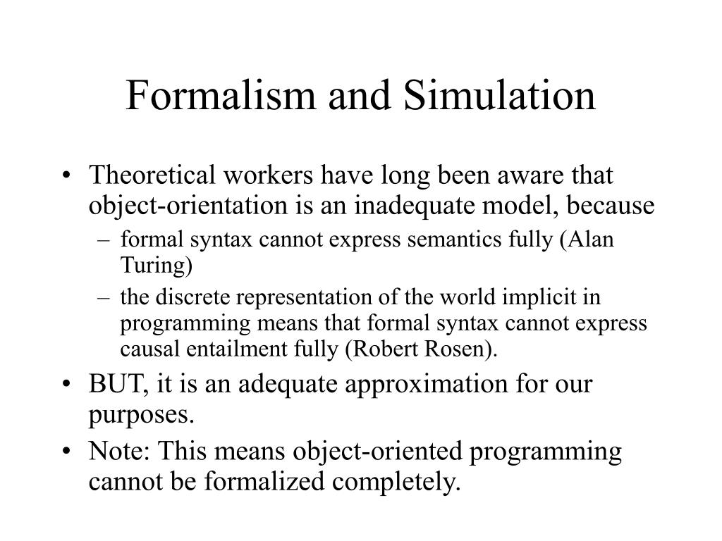 Formalism and Simulation