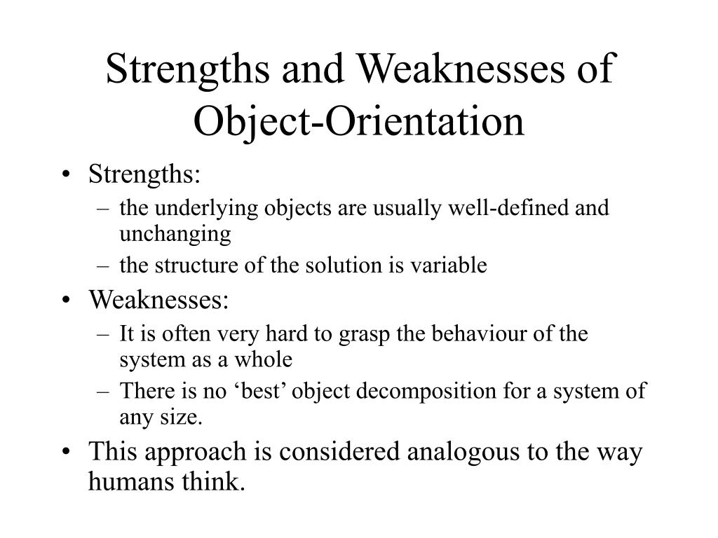 Strengths and Weaknesses of Object-Orientation