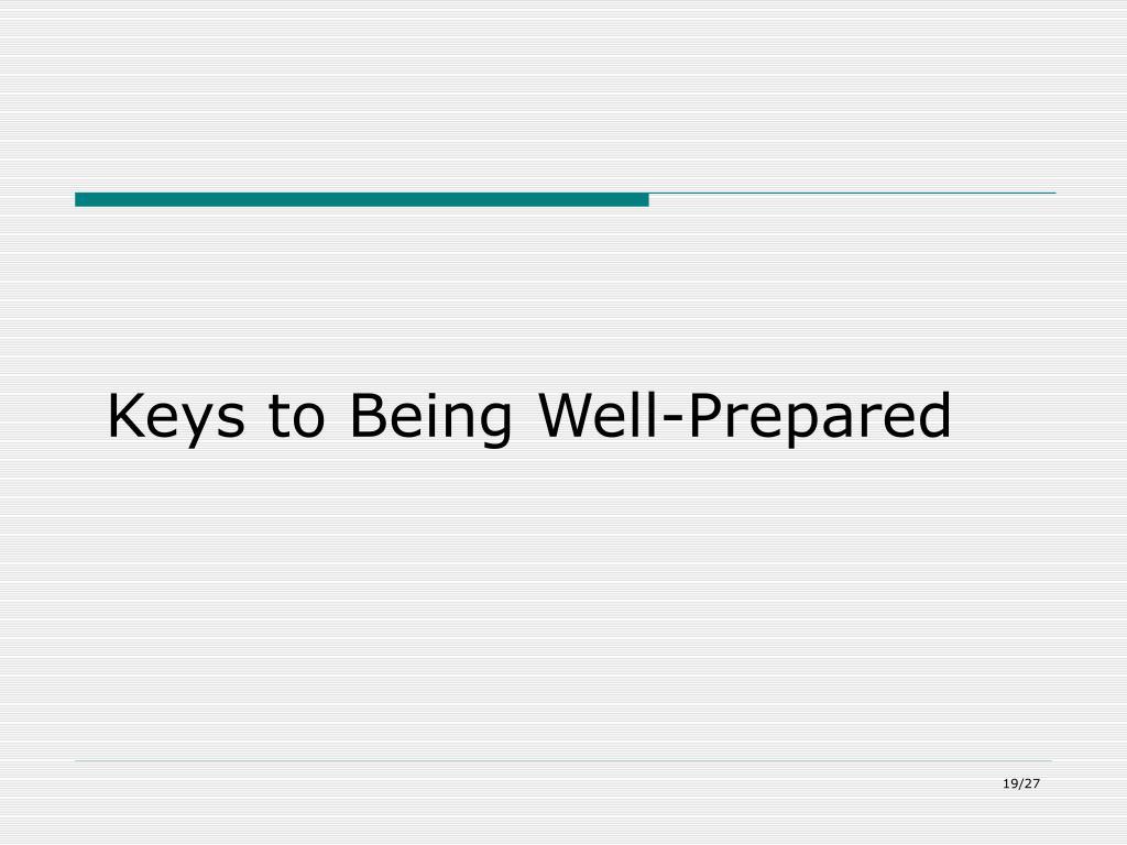 Keys to Being Well-Prepared