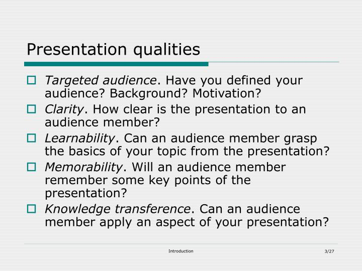Presentation qualities