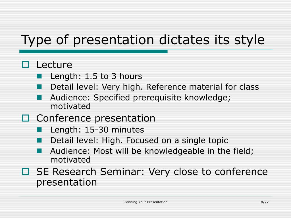 Type of presentation dictates its style