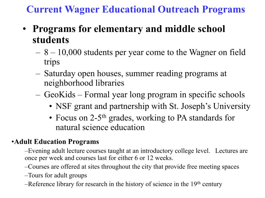Current Wagner Educational Outreach Programs