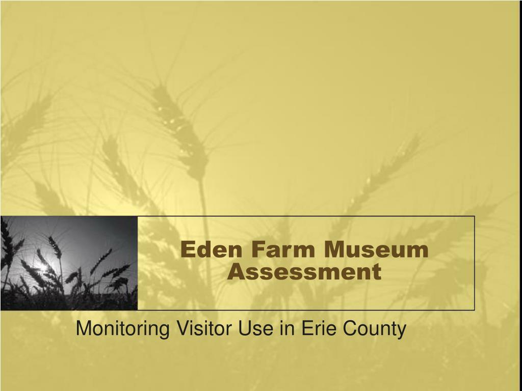 eden farm museum assessment