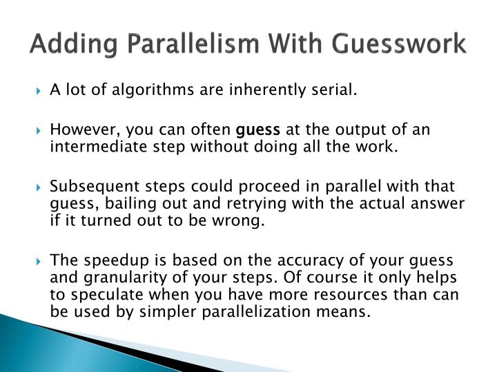 Adding parallelism with guesswork
