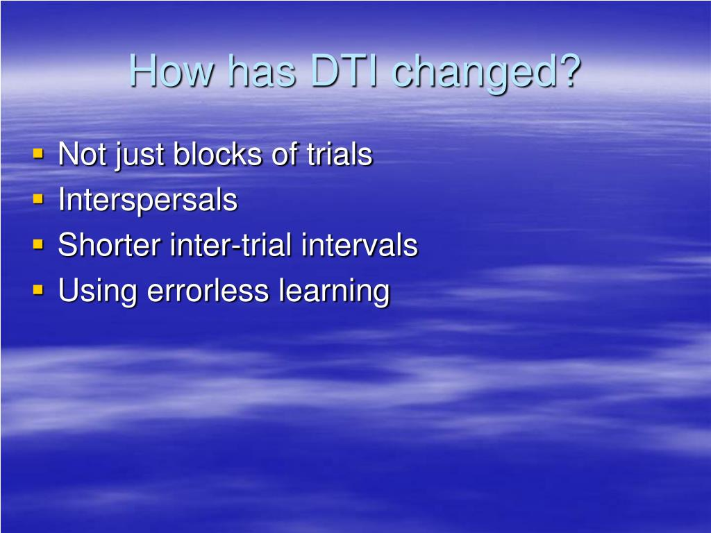 How has DTI changed?