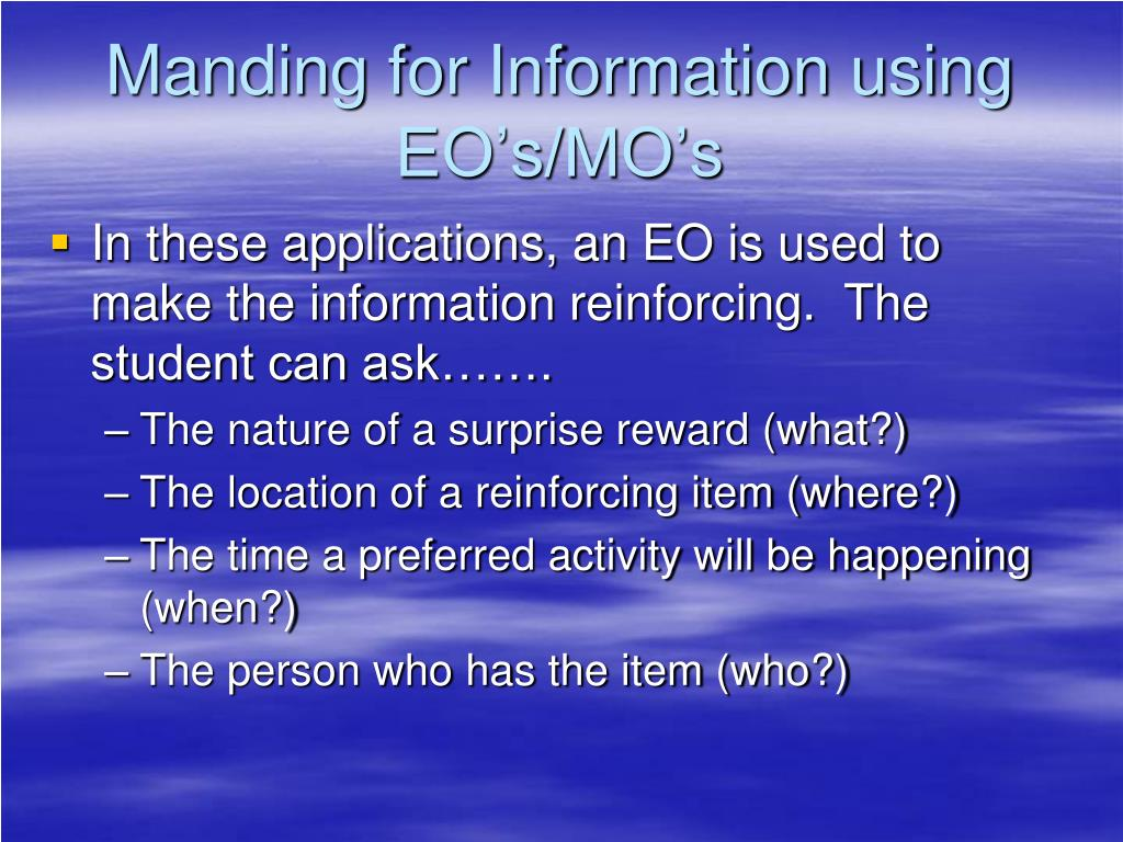 Manding for Information using EO's/MO's