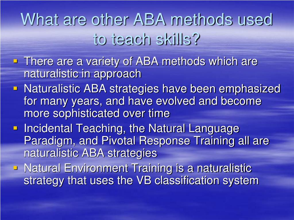 What are other ABA methods used to teach skills?