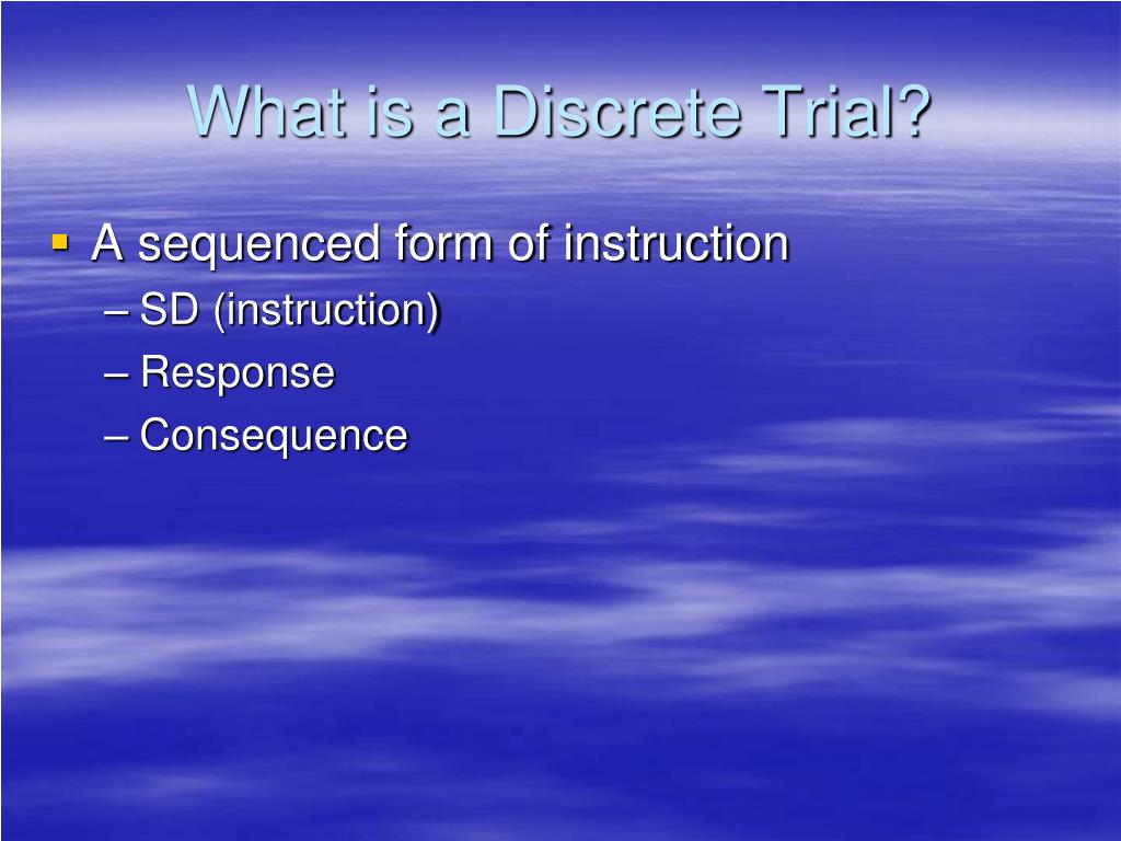 What is a Discrete Trial?