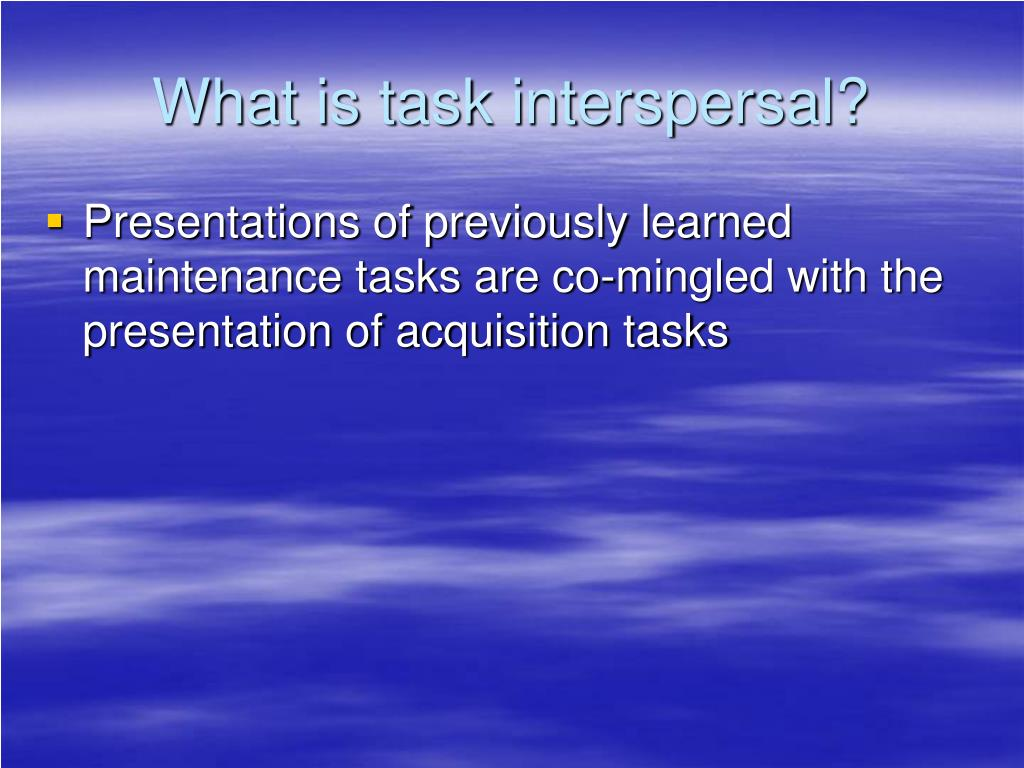 What is task interspersal?