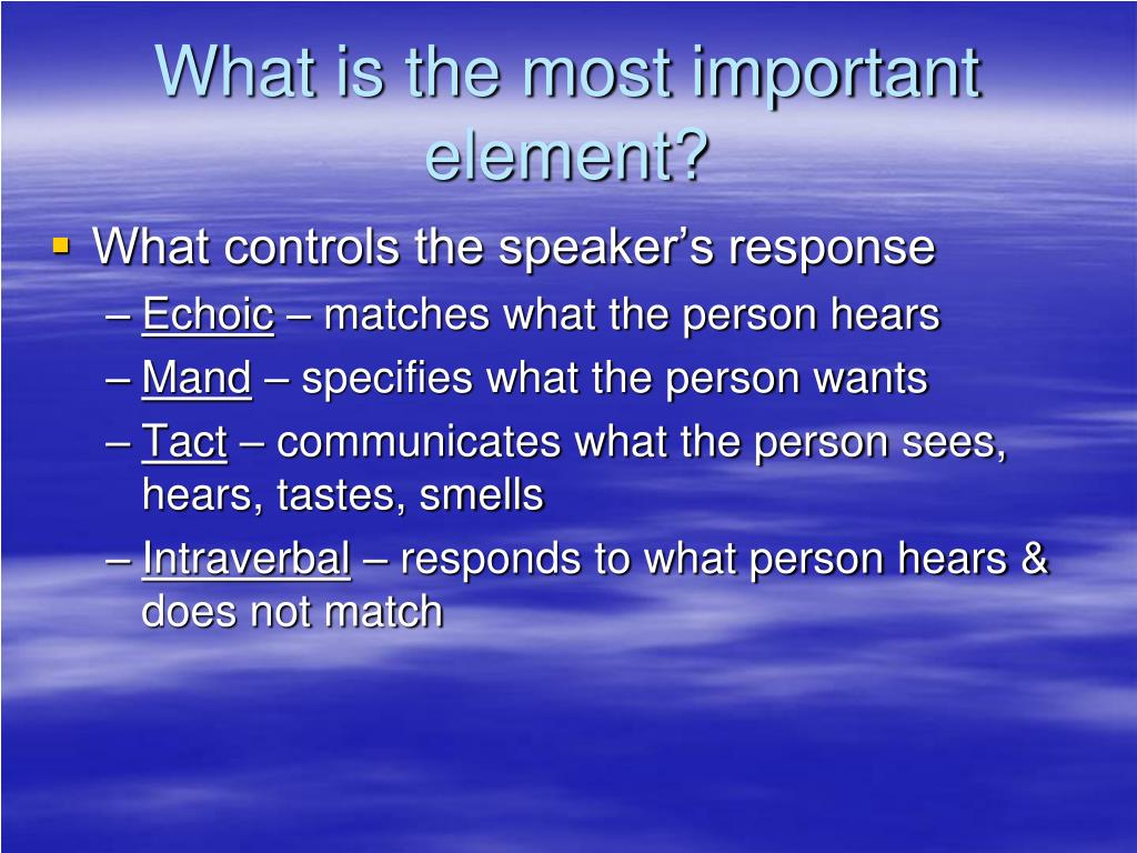 What is the most important element?