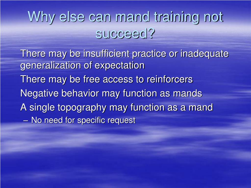 Why else can mand training not succeed?