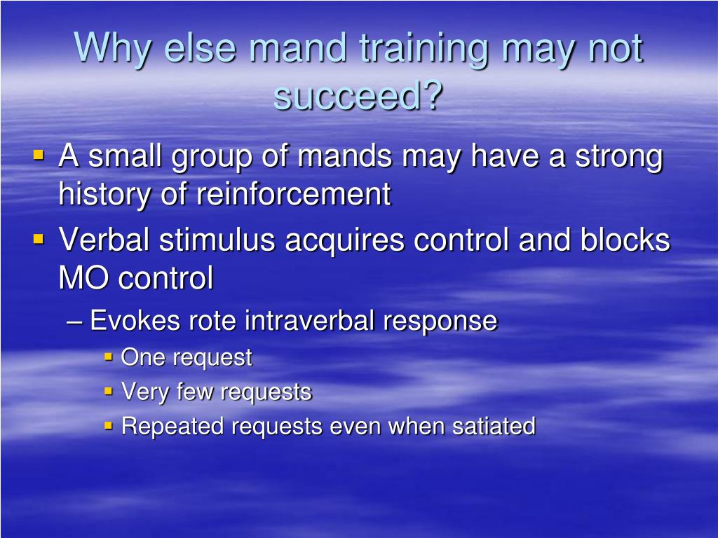 Why else mand training may not succeed?