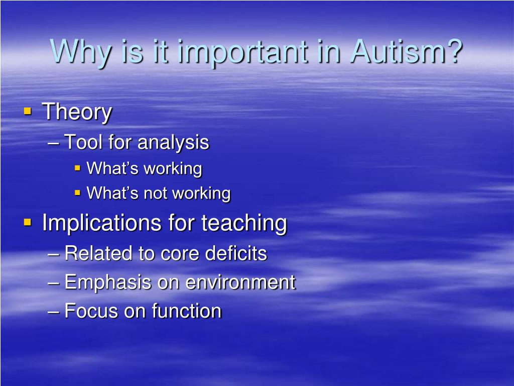 Why is it important in Autism?