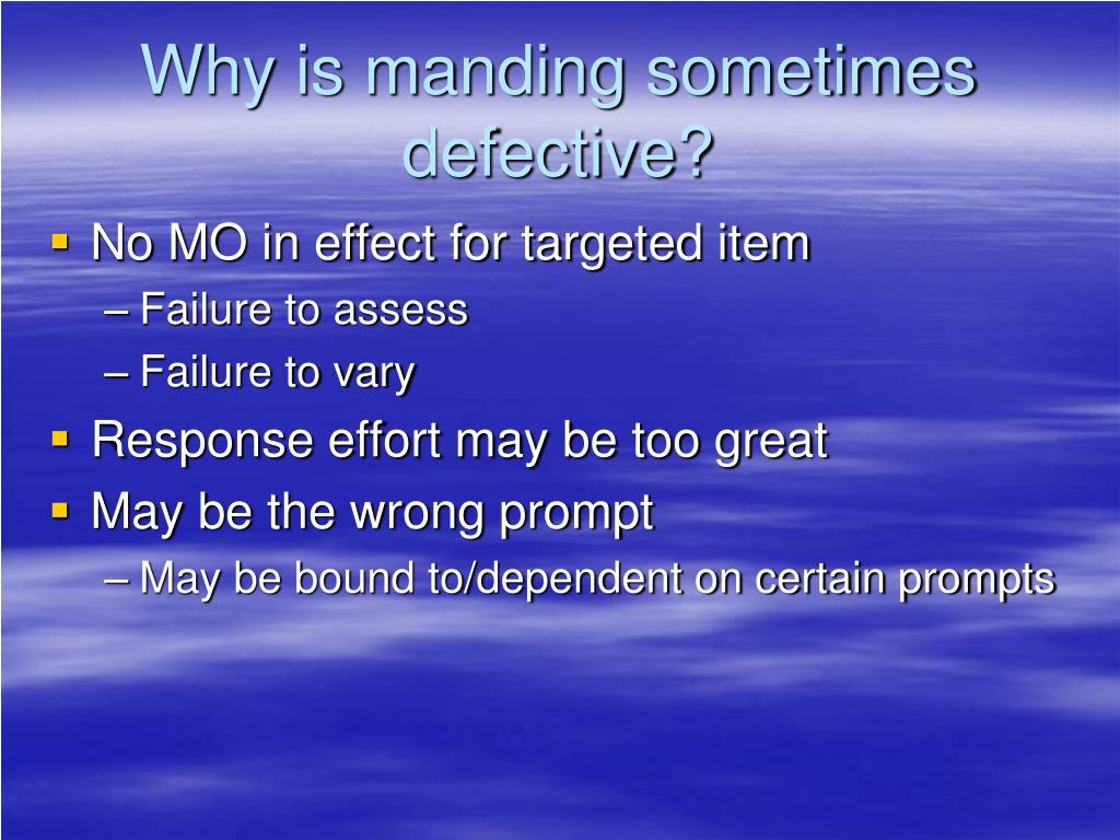 Why is manding sometimes defective?