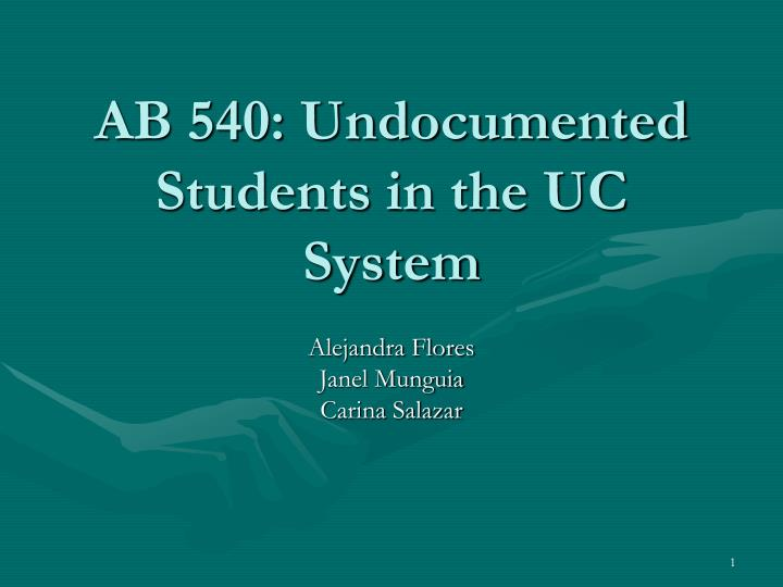 Ab 540 undocumented students in the uc system