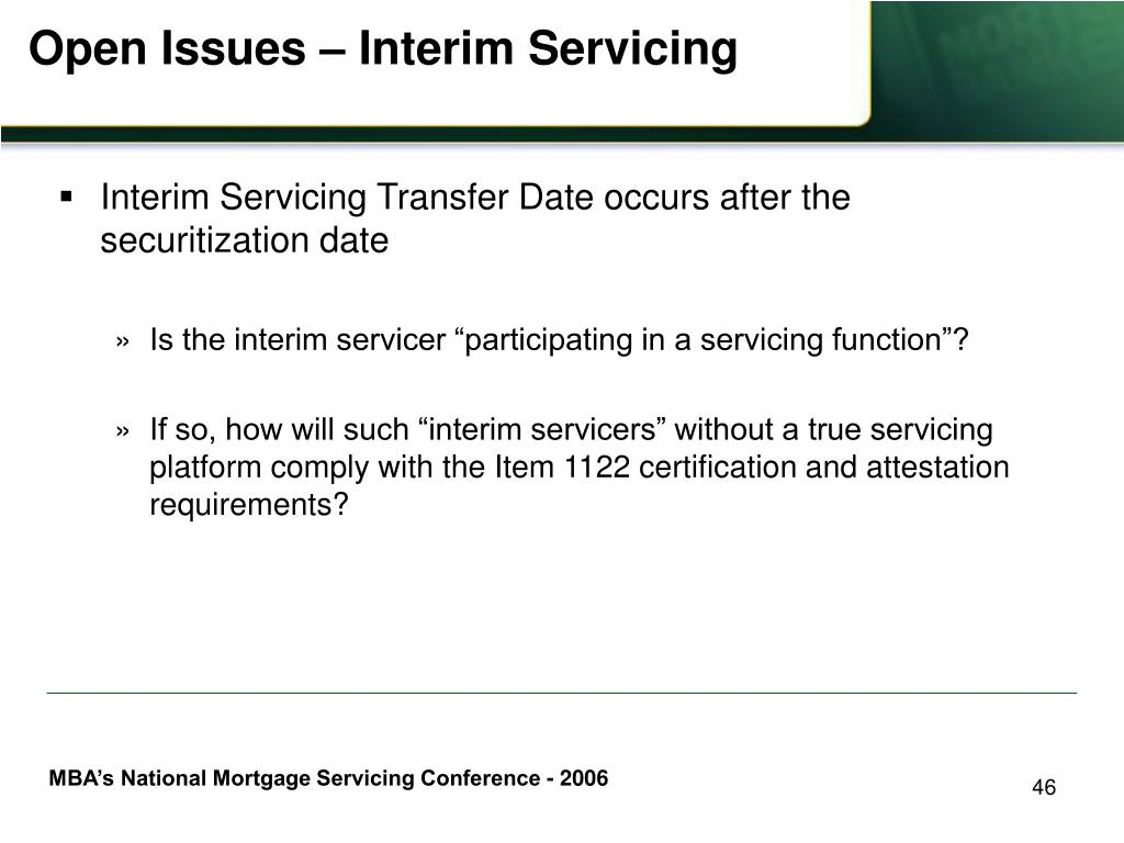 Open Issues – Interim Servicing