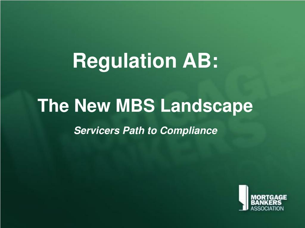 regulation ab the new mbs landscape servicers path to compliance