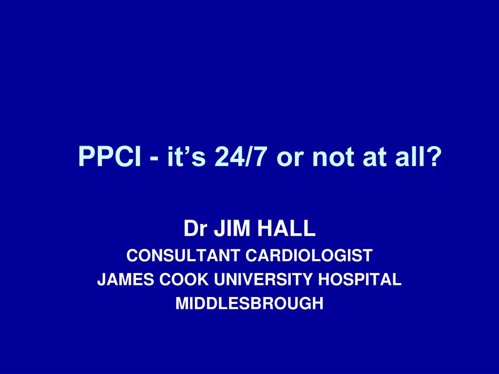 PPCI - it's 24/7 or not at all?