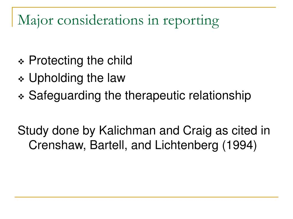 Major considerations in reporting
