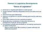 themes in legislative developments