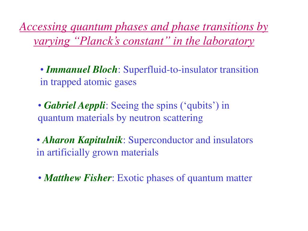 "Accessing quantum phases and phase transitions by varying ""Planck's constant"" in the laboratory"