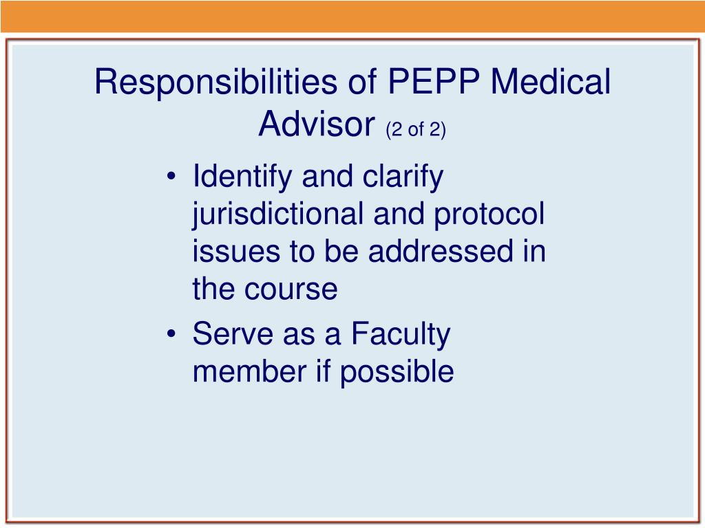 Responsibilities of PEPP Medical Advisor