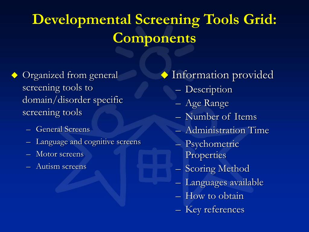 Organized from general screening tools to domain/disorder specific screening tools