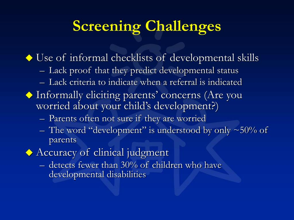 Screening Challenges
