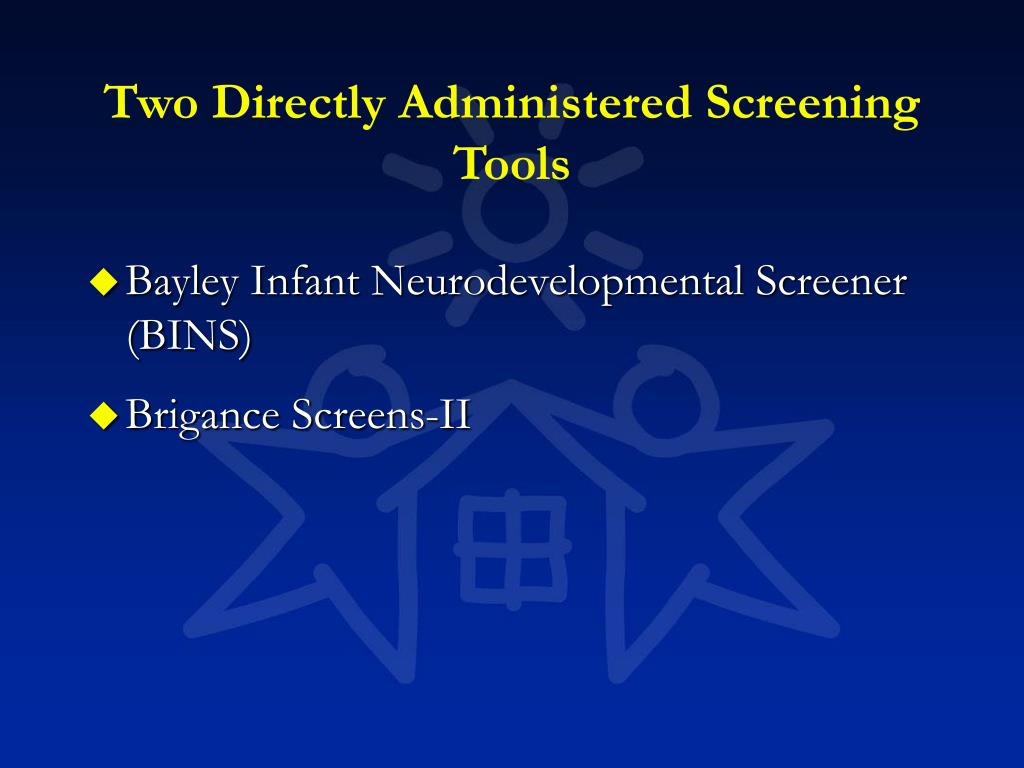 Two Directly Administered Screening Tools