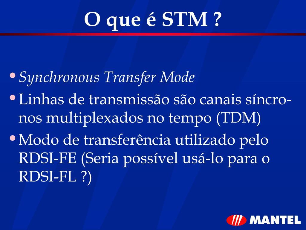 O que é STM ?