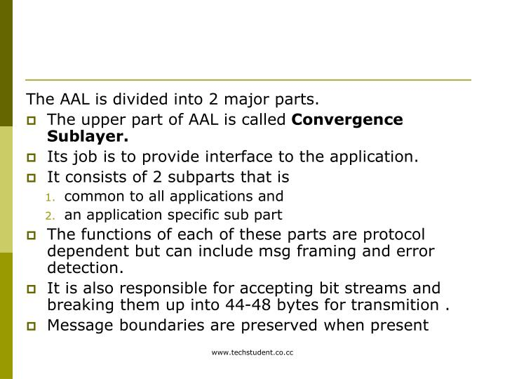 The AAL is divided into 2 major parts.