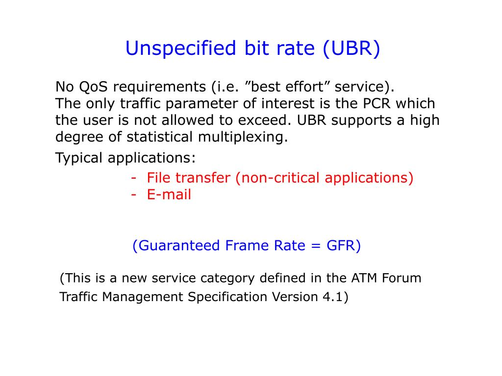 Unspecified bit rate (UBR)